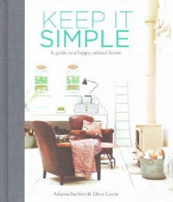 Keep It Simple: A guide to a happy, relaxed Home (Hardcover)