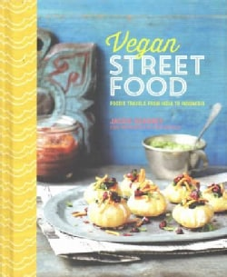 Vegan Street Food: Foodie Travels From India to Indonesia (Hardcover)