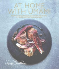 At Home With Umami: Home-cooked Recipes Unlocking the Magic of Super-savory Deliciousness (Hardcover)
