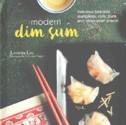 Modern Dim Sum: Delicious Bite-size Dumplings, Rolls, Buns and Other Small Snacks (Hardcover)