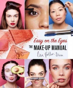 The Make-Up Manual: Your Beauty Guide for Brows, Eyes, Skin, Lips and More (Hardcover)