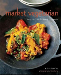 Market vegetarian: easy recipes for every occasion (Hardcover)