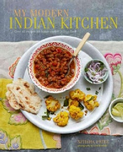 My Modern Indian Kitchen: Over 60 Recipes for Home-Cooked Indian Food (Hardcover)