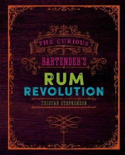 The Curious Bartender's Rum Revolution (Hardcover)