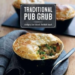Traditional Pub Grub: Recipes for Classic British Food (Paperback)