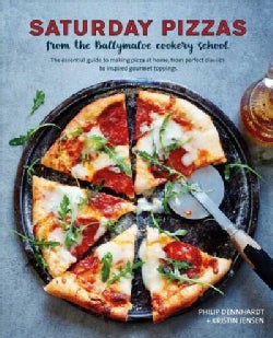 Saturday Pizzas from the Ballymaloe Cookery School: The Essential Guide to Making Pizza at Home, from Perfect Cla... (Hardcover)