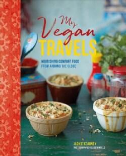 My Vegan Travels: Comfort Food Inspired by Adventure (Hardcover)