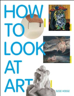 How to Look at Art (Paperback)