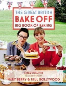 The Great British Bake Off Big Book of Baking (Hardcover)