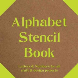 Alphabet Stencil Book: Letters & Numbers for all craft & design projects (Paperback)