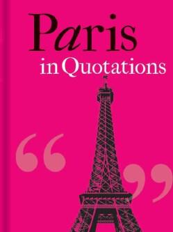 Paris in Quotations (Hardcover)