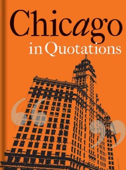 Chicago in Quotations (Hardcover)
