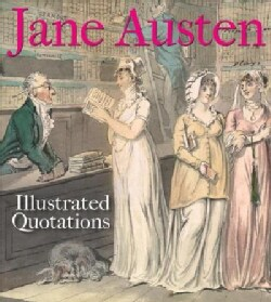 Jane Austen: Illustrated Quotations (Paperback)