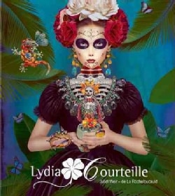Lydia Courteille: Extraordinary Jewellery of Imagination and Dreams (Hardcover)