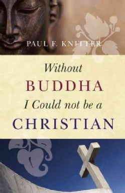 Without Buddha I Could Not Be a Christian (Paperback)