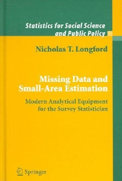 Missing Data And Small-area Estimation: Modern Analytical Equipment for the Survey Statistician (Hardcover)