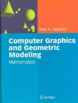 Computer Graphics and Geometric Modeling: Mathematics (Hardcover)