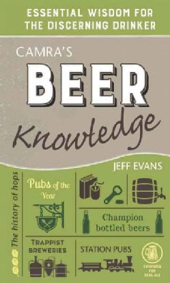 Camra's Beer Knowledge: Essential Wisdom for the Discerning Drinker (Hardcover)