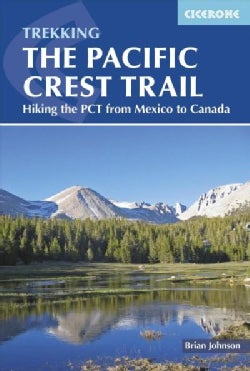 The Pacific Crest Trail: A Long Distance Footpath Through California, Oregon and Washington (Paperback)