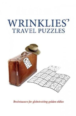 Wrinklies' Travel Puzzles: Brainteasers for Globetrotting Golden Oldies (Hardcover)