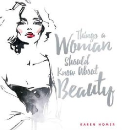 Things a Woman Should Know About Beauty (Hardcover)