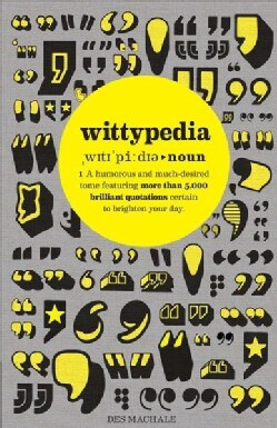 Wittypedia: A Humorous Tome Featuring More Than 5,000 Quotations (Paperback)