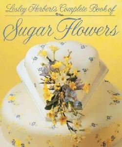 Lesley Herbert's Complete Book of Sugar Flowers (Hardcover)
