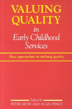 Valuing Quality in Early Childhood Services: New Approaches to Defining Quality (Paperback)