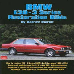 BMW E30-3 Series: Restoration Bible (Paperback)