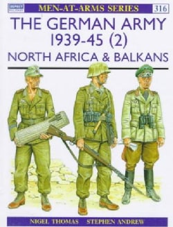 The German Army 1939-45: North Africa & Balkans (Paperback)