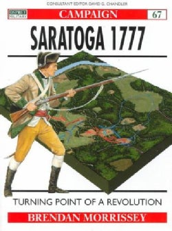 Saratoga 1777: Turning Point of a Revolution (Paperback)