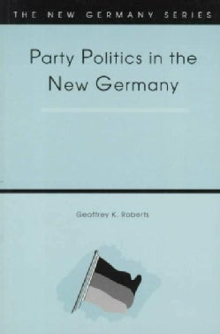 Party Politics in the New Germany (Paperback)