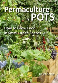 Permaculture in Pots: How to Grow Food in Small Urban Spaces (Paperback)