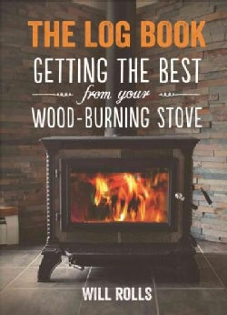 The Log Book: Getting the Best from Your Woodburning Stove (Paperback)