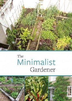 The Minimalist Gardener: Low Impact, No Dig Growing (Paperback)
