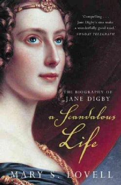 A Scandalous Life: The Biography of Jane Digby (Paperback)