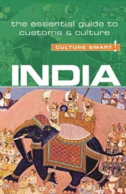 Culture Smart! India: The Essential Guide to Customs & Culture (Paperback)