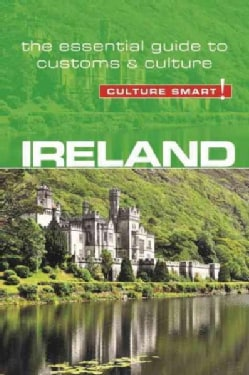 Culture Smart! Ireland: The Essential Guide to Customs & Culture (Paperback)