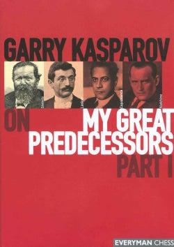 Garry Kasparov on My Great Predecessors (Hardcover)