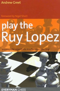 Play the Ruy Lopez: A Complete Repertoire in a Famous Opening (Paperback)