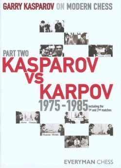Garry Kasparov on Modern Chess: Kasparov Vs Karpov 1975-1985 (Hardcover)