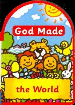 God Made the World (Board book)