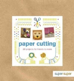 Paper Cutting: 20 Projects for Friends to Make (Paperback)