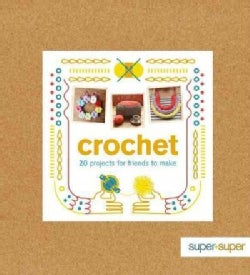 Crochet: 20 Projects for Friends to Make (Paperback)