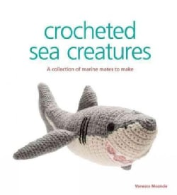 Crocheted Sea Creatures: A Collection of Marine Mates to Make (Paperback)