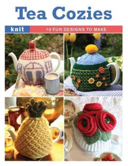 Tea Cozies: 10 Fun Designs to Make (Other book format)