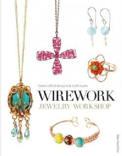 Wirework Jewelry Workshop: Handcrafted Designs & Techniques (Paperback)