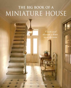 The Big Book of a Miniature House: Create and Decorate a House Room by Room (Hardcover)