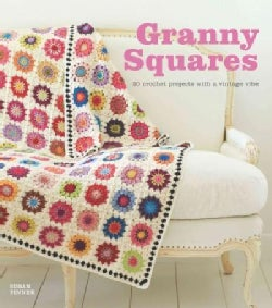 Granny Squares: 20 Crochet Projects With a Vintage Vibe (Paperback)