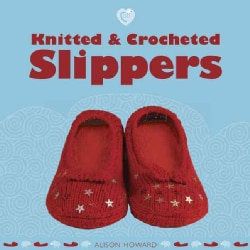 Knitted & Crocheted Slippers (Paperback)